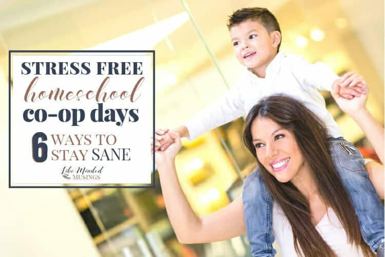 Stress free homeschool co-op days - 6 ways to stay sane