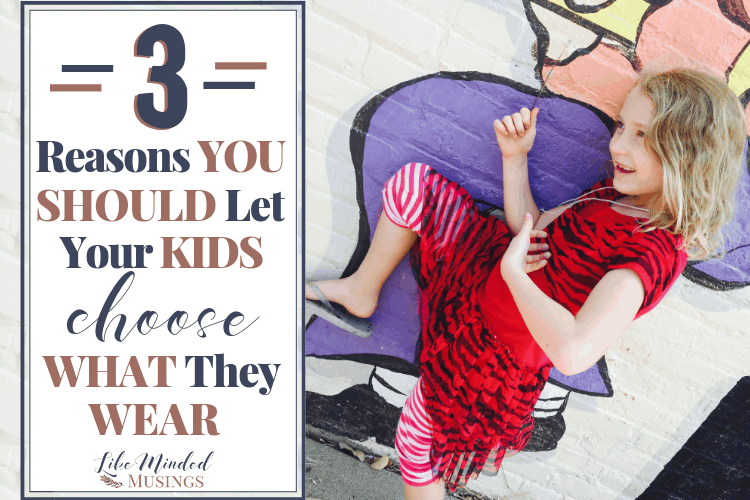 Here are 3 Reasons You Should Let Your Kids Choose What They Wear