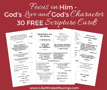 Focus on Him 30 Scripture Cards on God's Love and God's Character on Like Minded Musings