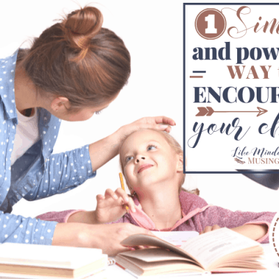 1 Simple And Powerful Way To Encourage Your Child