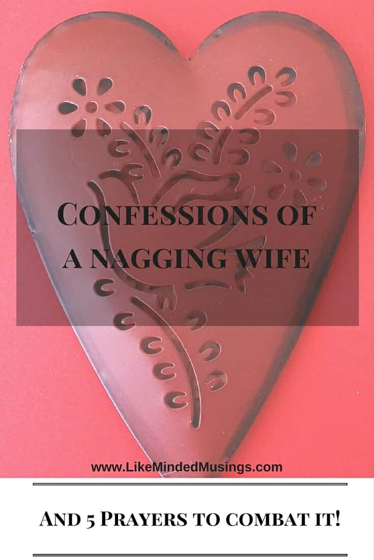 Confessions of a Nagging Wife and 5 Prayers to Combat it