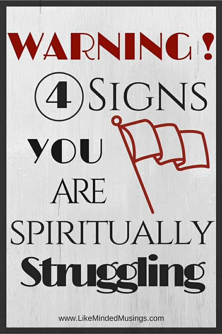 4 Signs Your Are Spiritually Struggling Like Minded Musings