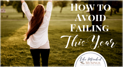 How to Avoid Failing This Year Like Minded Musings Featured