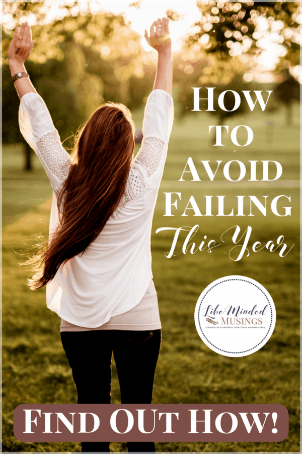 Here's How to Avoid Failing This Year on Like Minded Musings #parentingtips #resolution #planning #goals