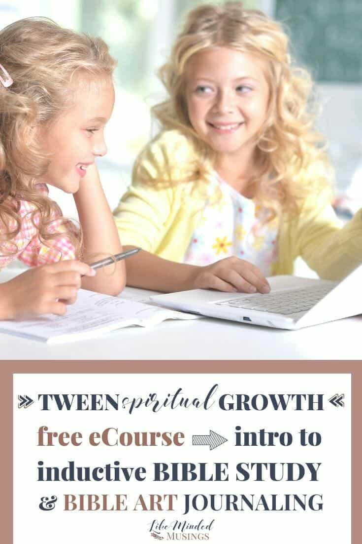Free eCourse for tween spiritual growth - Intro To Inductive Bible Study and Bible Art Journaling