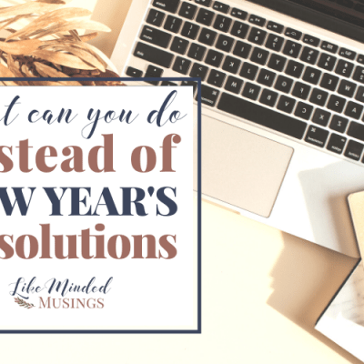 What can you do instead of New Year's resolutions?