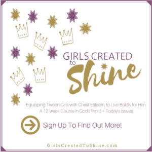 Girls Created to Shine Preteen Course on Like Minded Musings