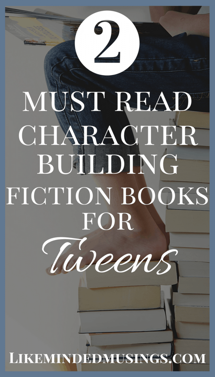 2 Must Read Character Building Fiction Books for Tweens   Like Minded Musings