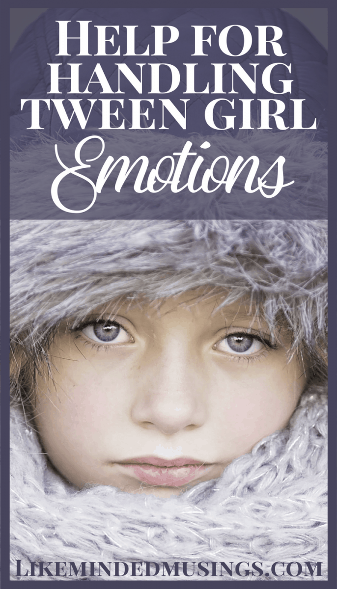 Help for Handling Tween Daughter Emotions | Like Minded Musings