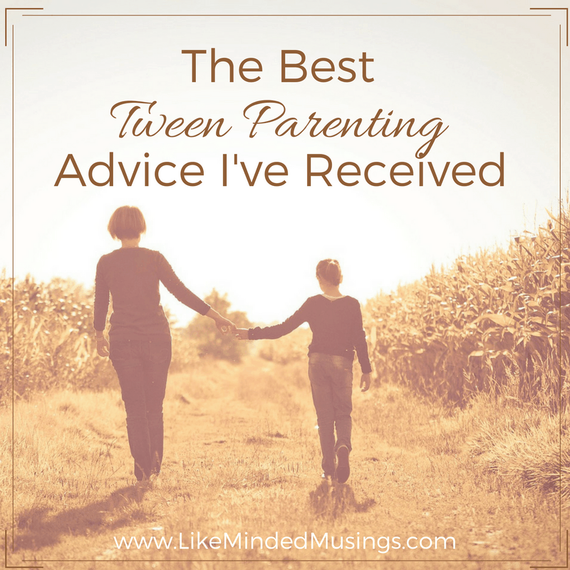 The Best Tween Parenting Advice I've Received | Like Minded Musings