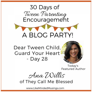 Dear Tween Child, Guard Your Heart + {FREE Letter Template}   Like Minded Musings