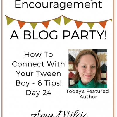 How To Connect With Your Tween Boy – 6 Tips! Day 24