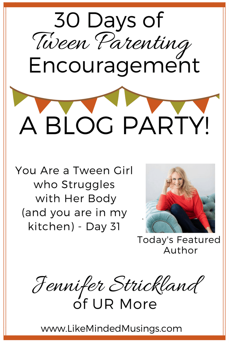 You Are a Tween Girl who Struggles with Her Body (and you are in my kitchen)