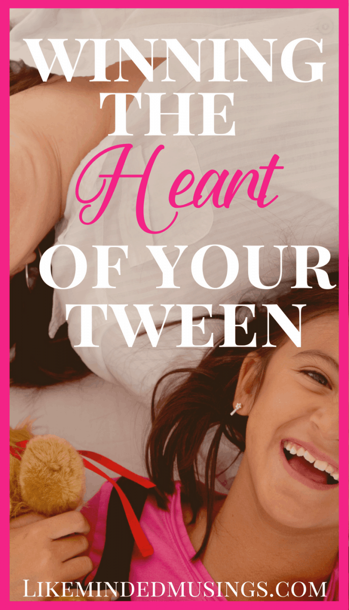 Winning The Heart of Your Tween | Like Minded Musings