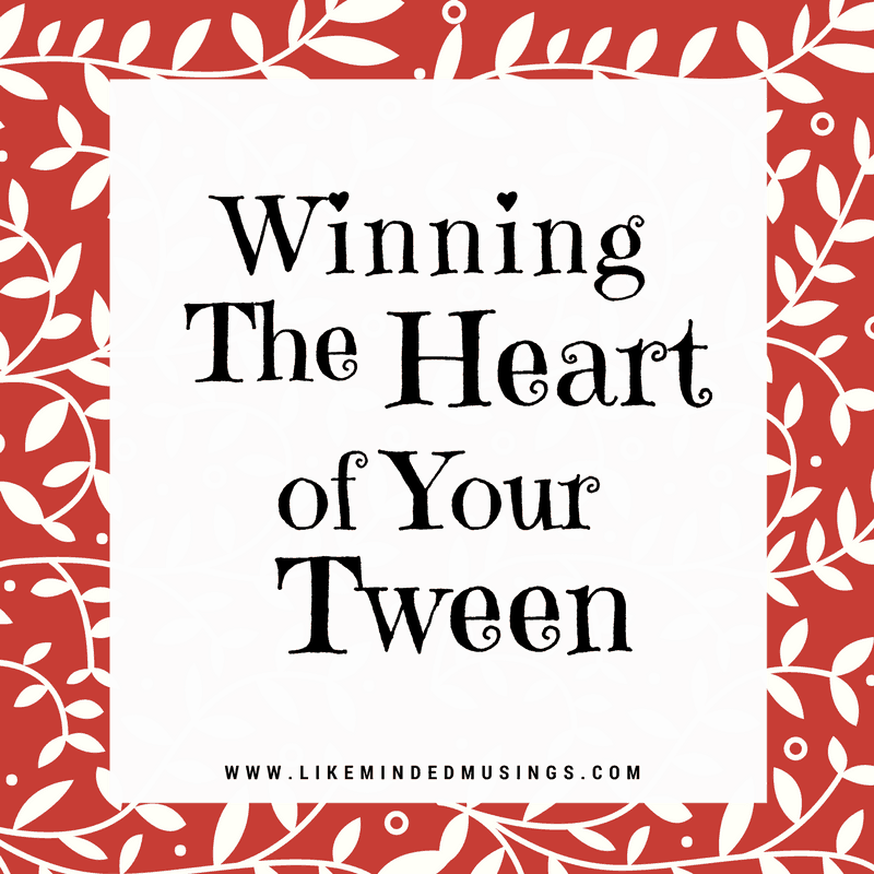 Winning the Heart of Your Tween Like Minded Musings