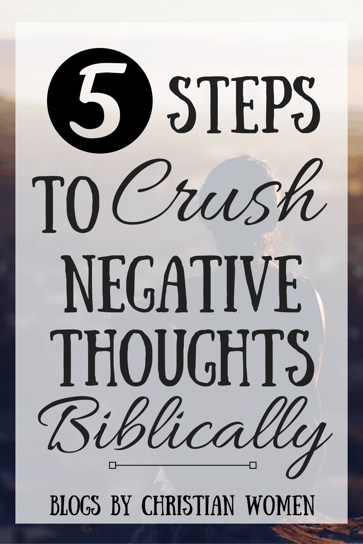 Guest Post: How To Crush Negative Thoughts Biblically - 5 Steps | Like Minded Musings