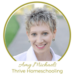 Amy Michaels Thrive Homeschooling