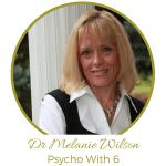 Dr Melanie Wilson Psycho With 6
