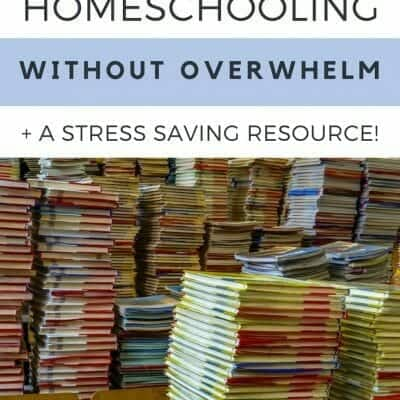 6 Tips to Start Homeschooling Without Overwhelm + A Recommended Resource!