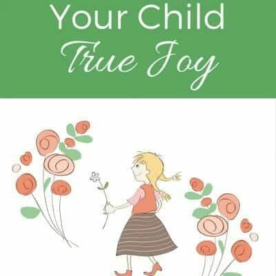 How to Teach Your Children True Joy