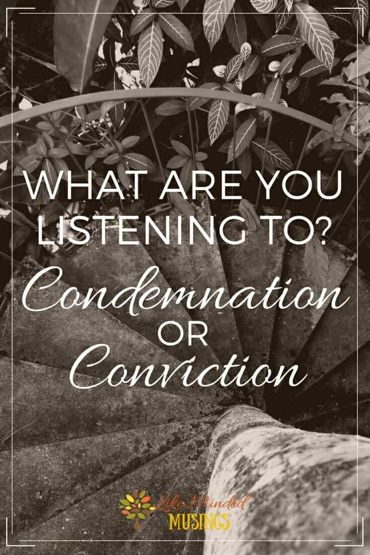 Conviction or Condemnation What are You Listening to Like Minded Musings