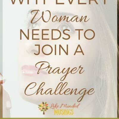 Why Every Woman Needs To Join A Prayer Challenge