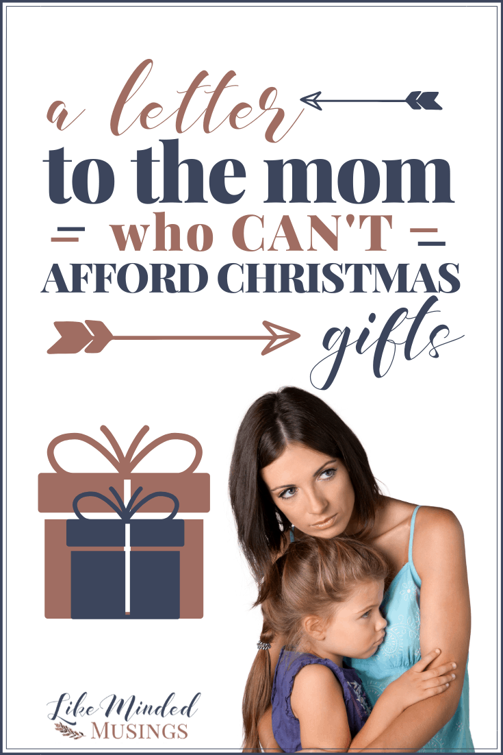 Read now. An Open Letter To the Mom Who Can't Afford Christmas Gifts. There is hope this Christmas! Visit Like Minded Musings today!