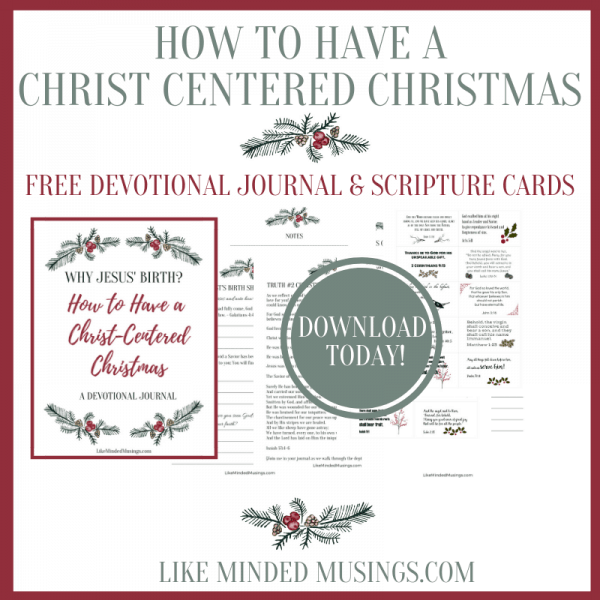 How to Have a Christ Centered Christmas Why Jesus' Birth_ Free Devotional Like Minded Musings