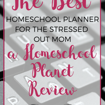 Why Homeschool Planet Is The Best Homeschool Planner For The Stressed Out Mom