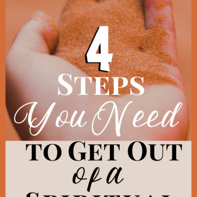 4 Steps You Need to Get Out of a Spiritual Desert