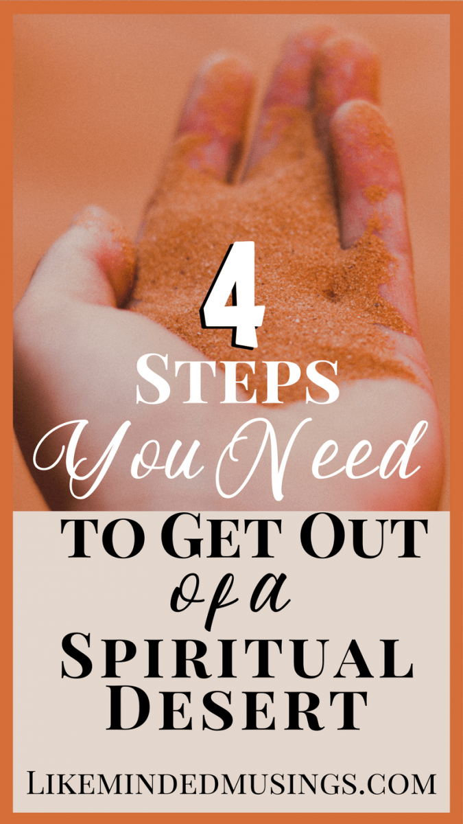 4 steps you need to get out of a spiritual desert Like Minded Musings