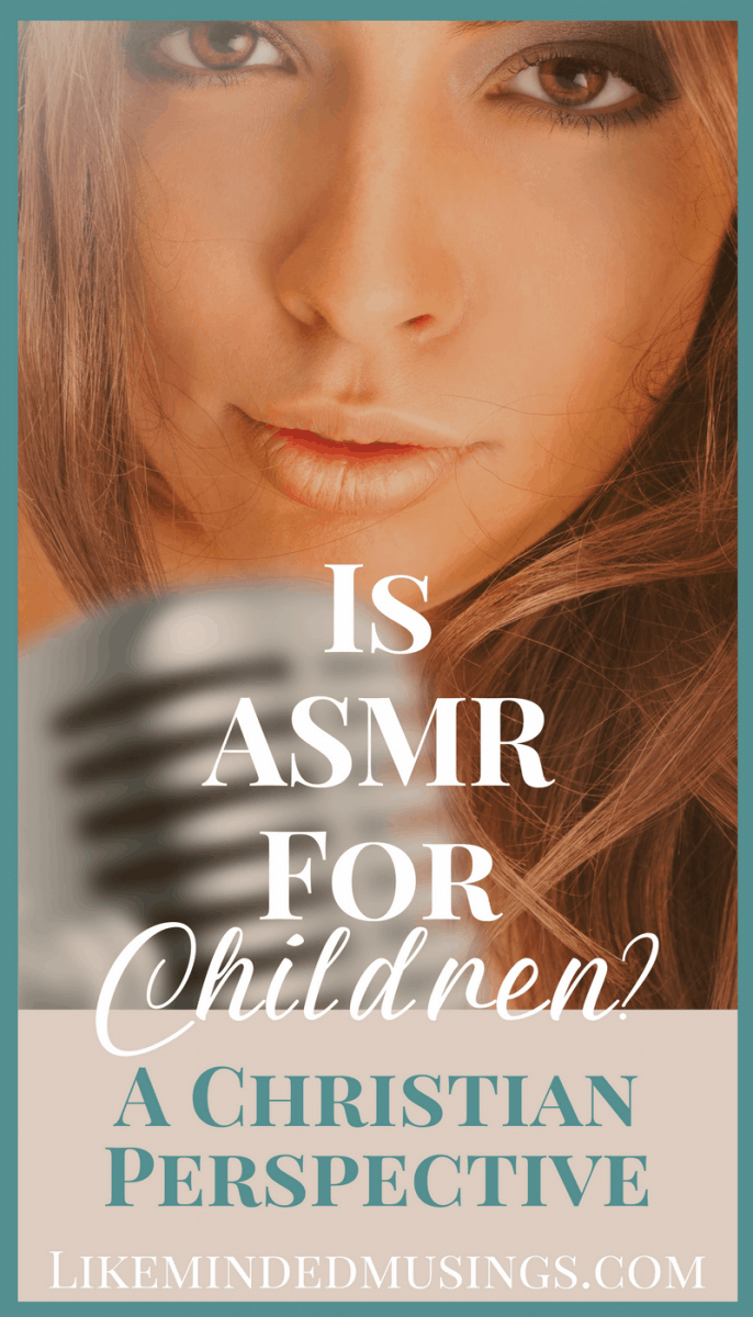 Should My Child Watch ASMR? A Christian Perspective | Like Minded Musings