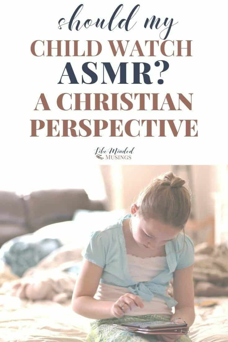 Should my child watch ASMR Video? A Christian perspective