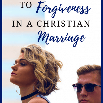2 Foolish Objections to Forgiveness in a Christian Marriage