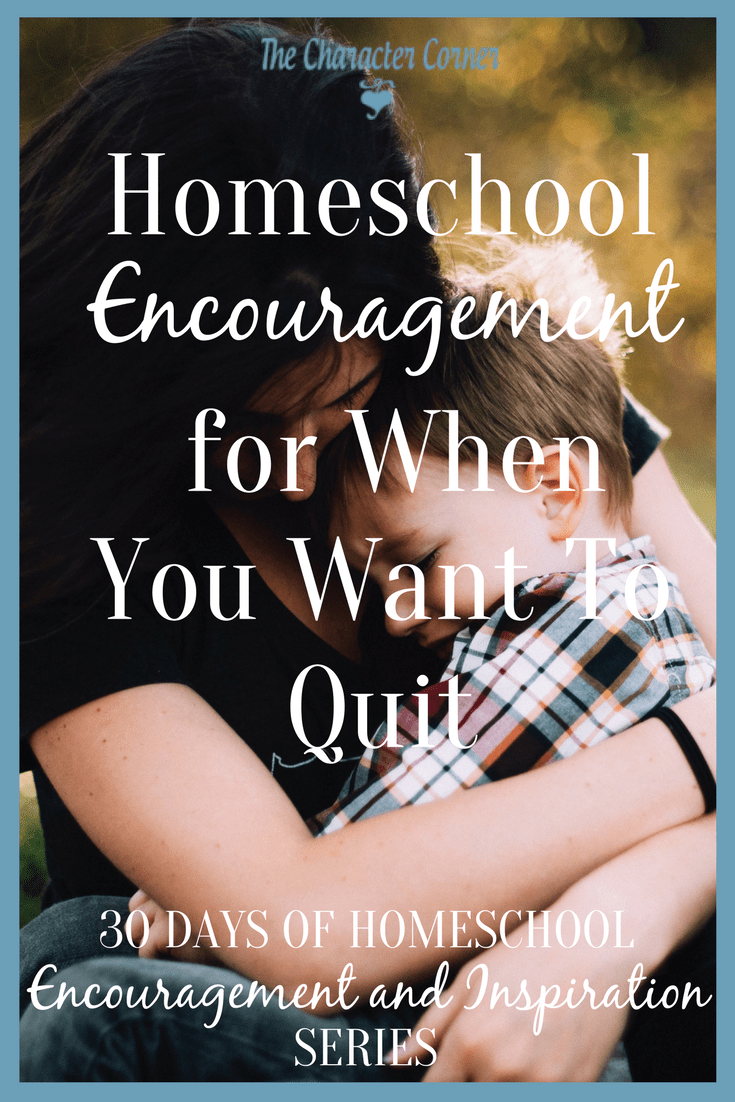 Homeschool Encouragement for When You Want To Quit: Homeschool Encouragement and Inspiration Series | Like Minded Musings