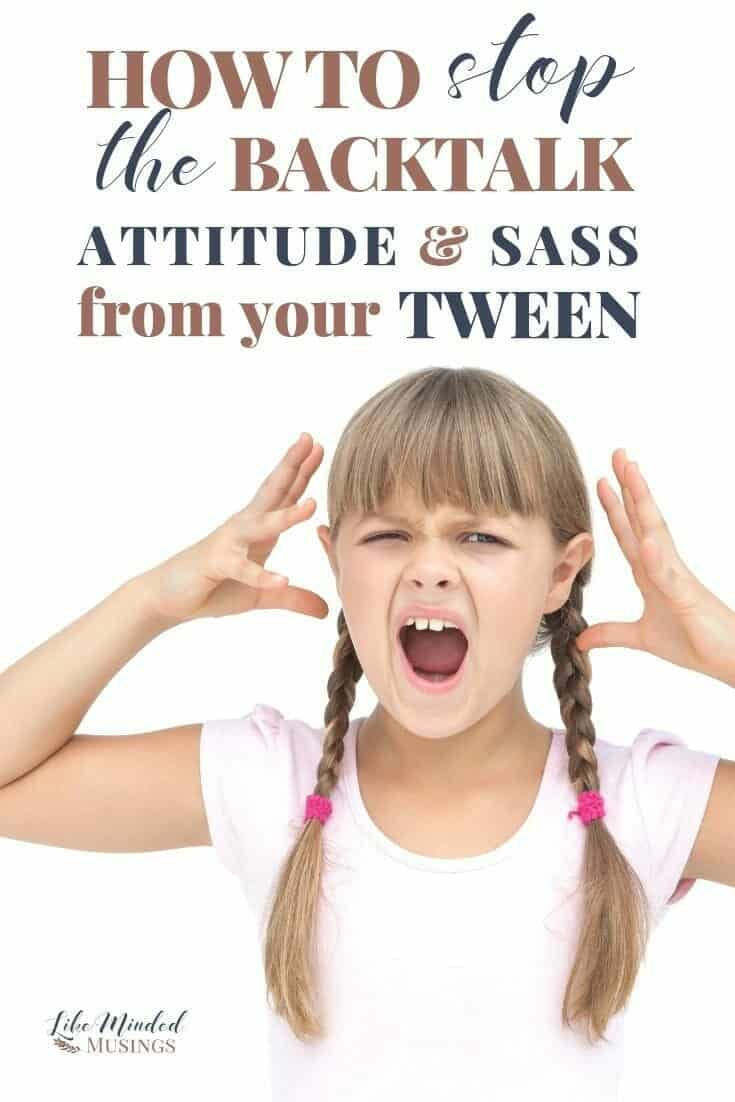 How to stop the backtalk attitude and sass from your tween child