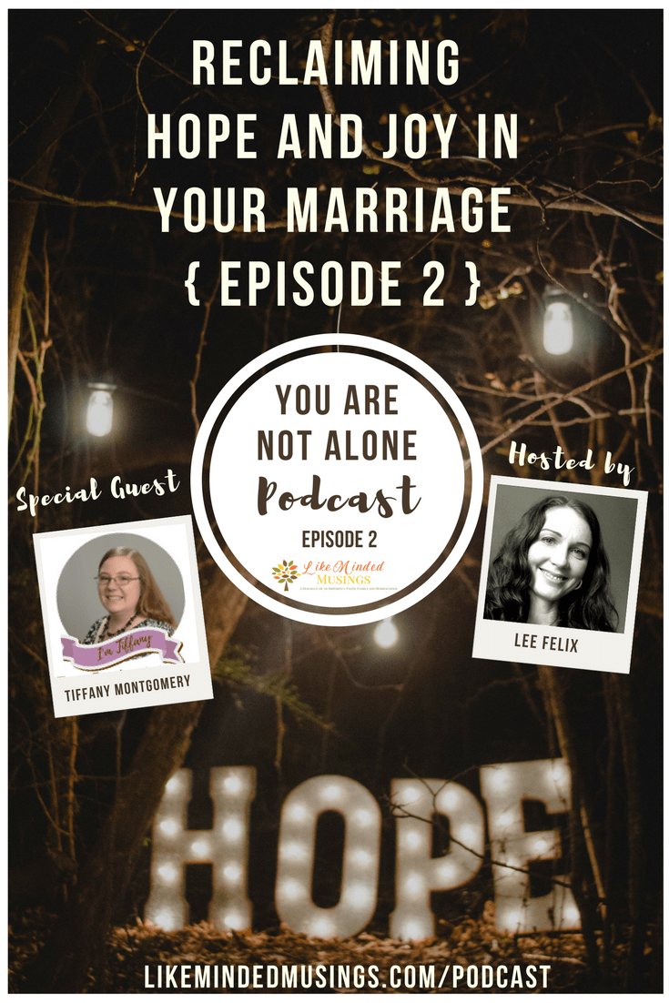 You are not alone podcast Reclaim Marriage - EPISODE 2 Like Minded Musings