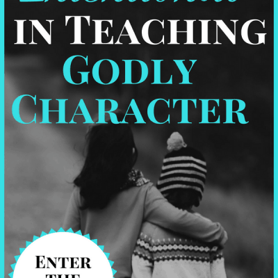 3 Ways to be Intentional in Teaching Godly Character