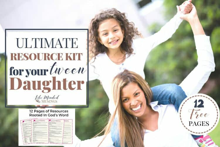 The Ultimate Resource Kit for Your Tween Girl