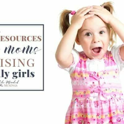 25+ Resources for Moms Raising Godly Girls