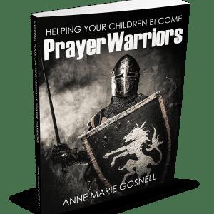 Helping Your Children Become Prayer Warriors