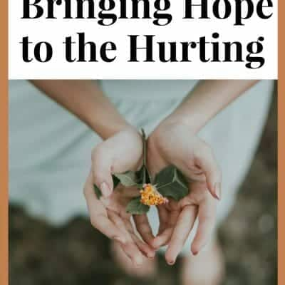 Raising Godly Girls: Help Bring Hope to the Hurting