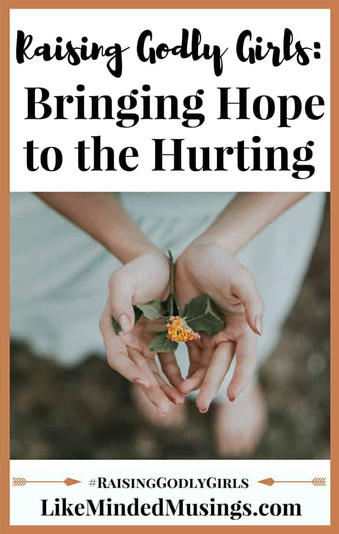 Hope to the Hurting Raising Godly Girls Like Minded Musings