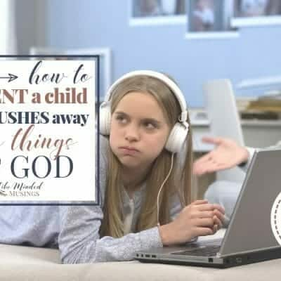 How to Parent a Child Who Pushes Away the Things of God