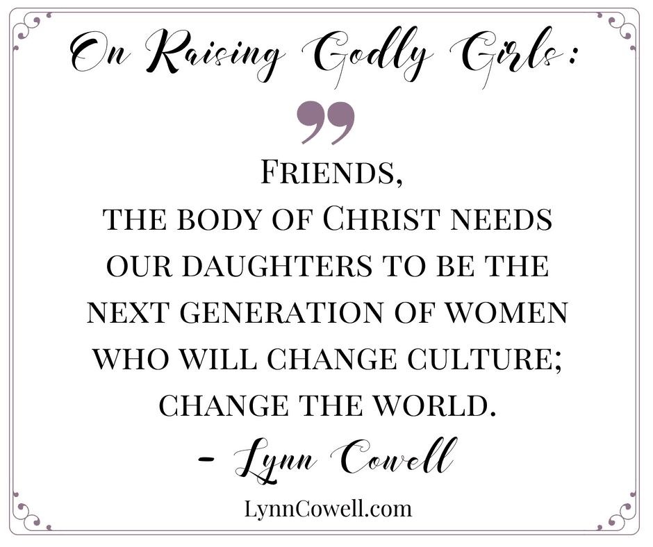 Quote Raising Godly Girls Lynn Cowell