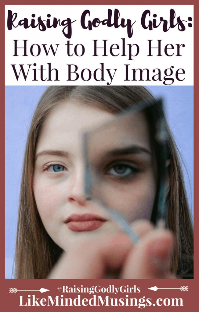 Raising Godly Girls Body Image Like Minded Musings