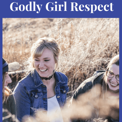 How to Show Your Godly Girl Respect