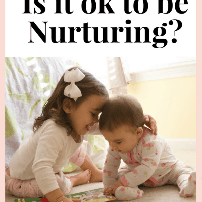 Raising Godly Girls: Should they be Nurturing?