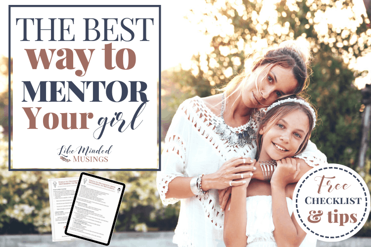 The Best Way to Mentor Your Girl Mom and daughter