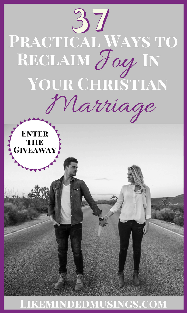 37 Practical Ways to Reclaim Joy in Your Christian Marriage Like Minded Musings